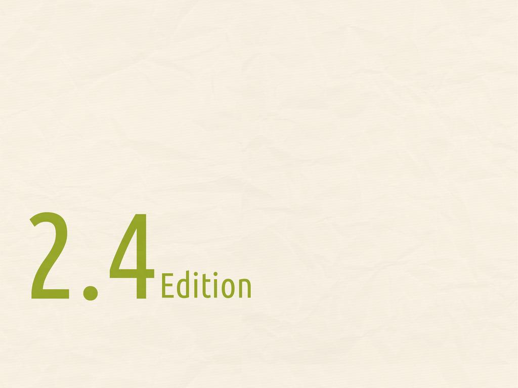 Edition 2.4 2.4