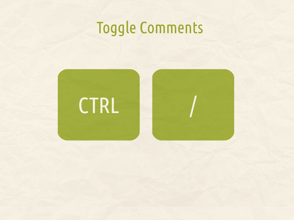 / CTRL Toggle Comments