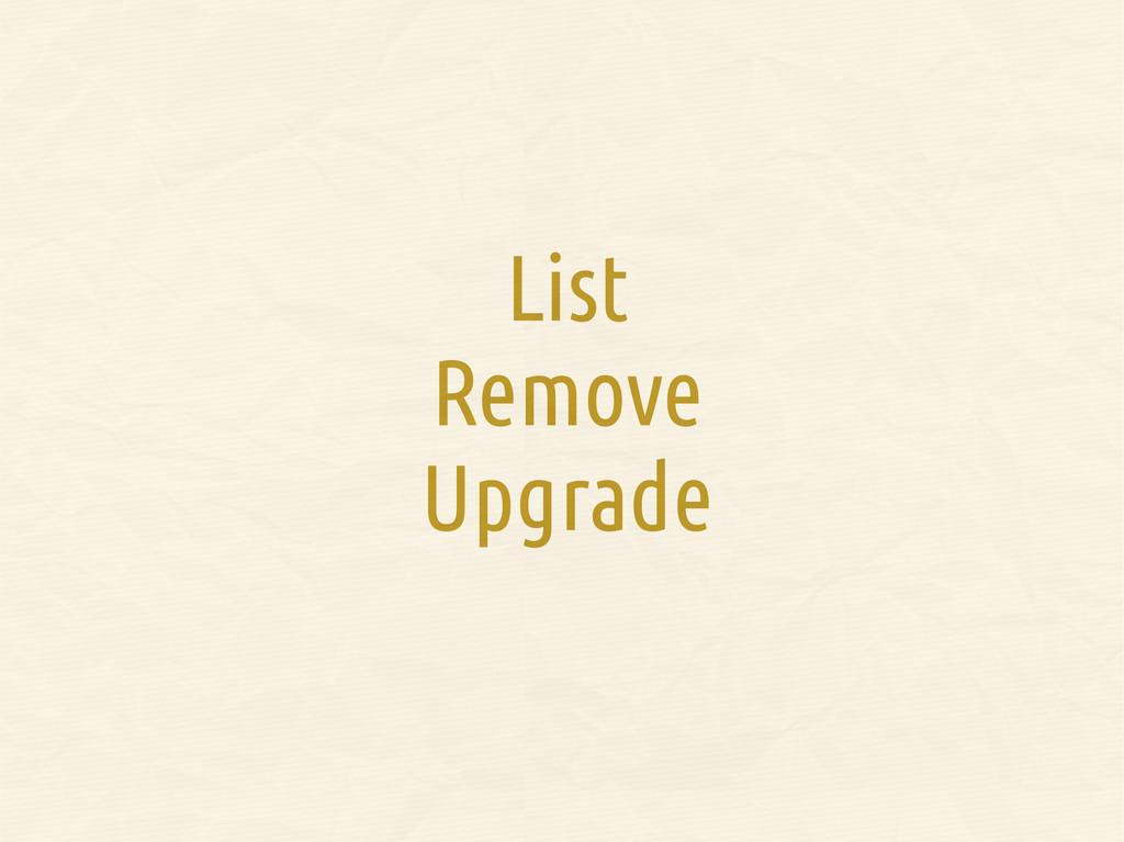 List Remove Upgrade