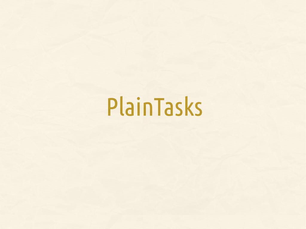 PlainTasks
