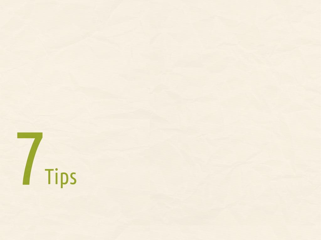 Tips 7 7