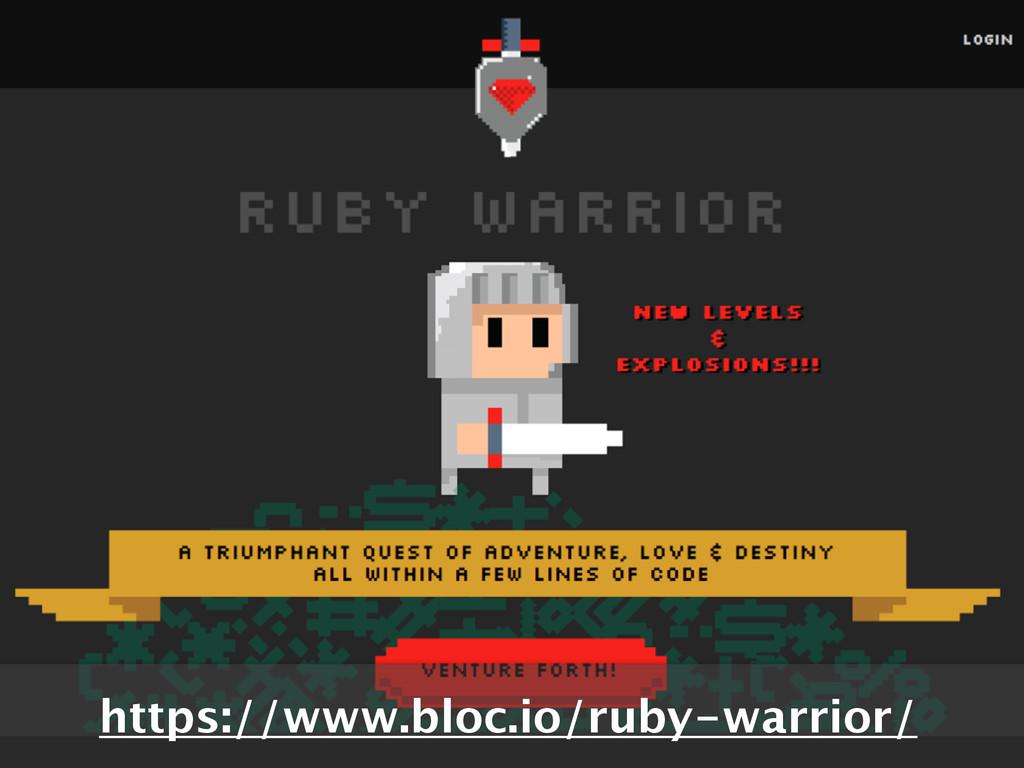 https://www.bloc.io/ruby-warrior/