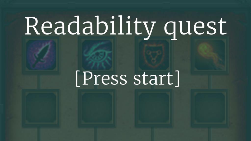 Readability quest [Press start]