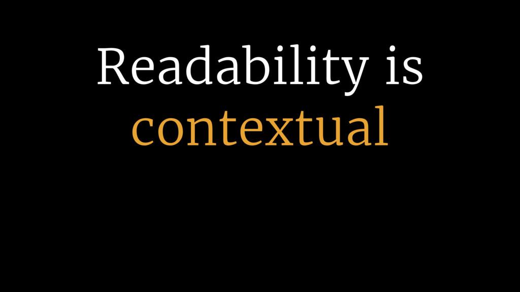 Readability is contextual