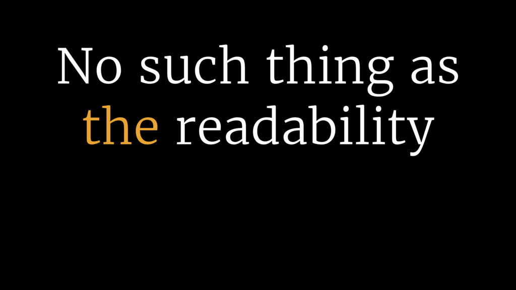 No such thing as the readability