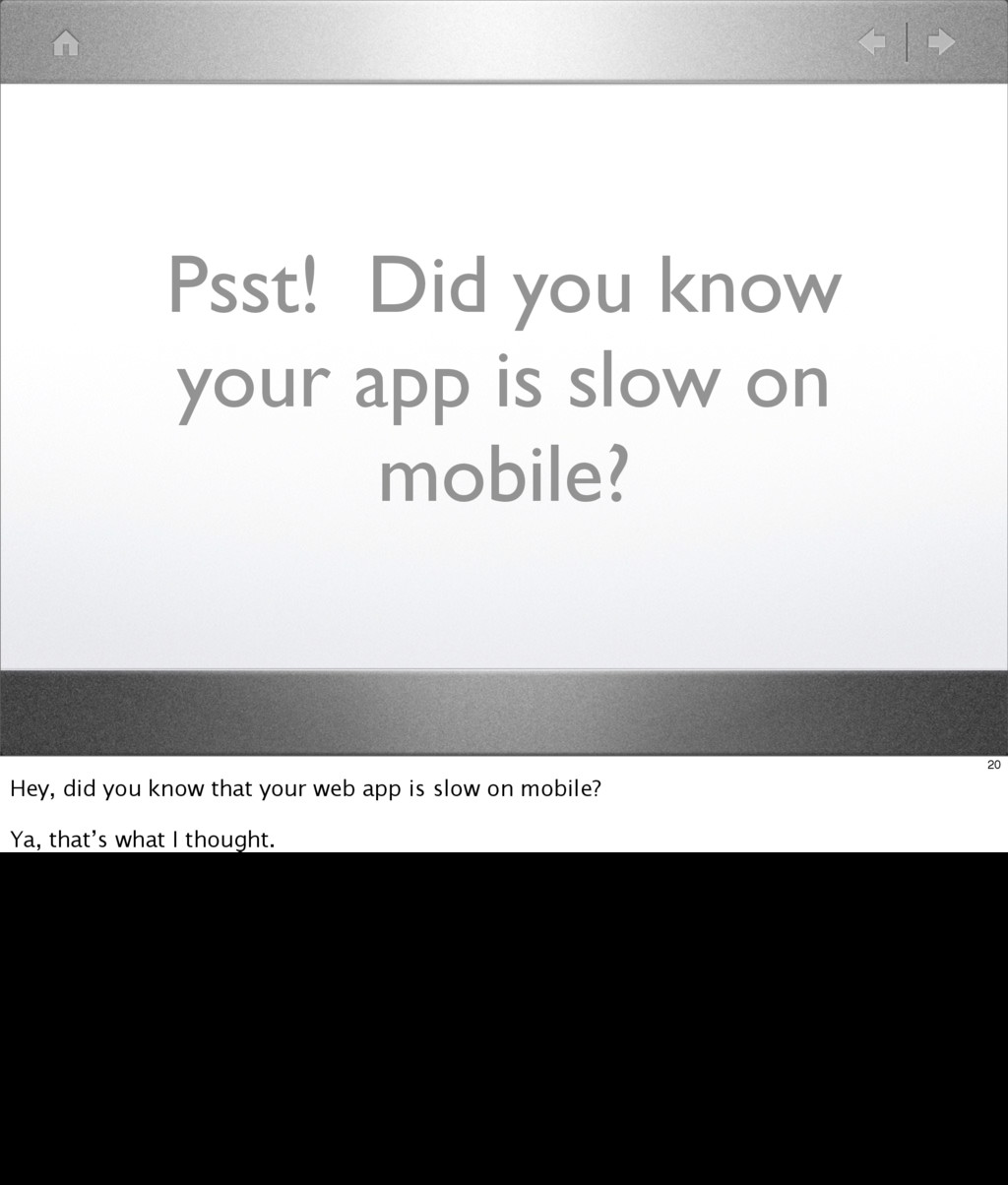 Psst! Did you know your app is slow on mobile? ...