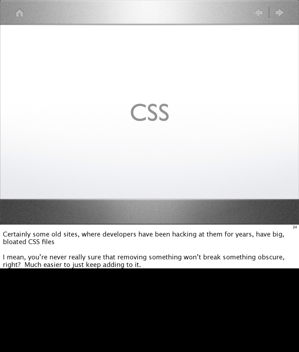 CSS 24 Certainly some old sites, where develope...