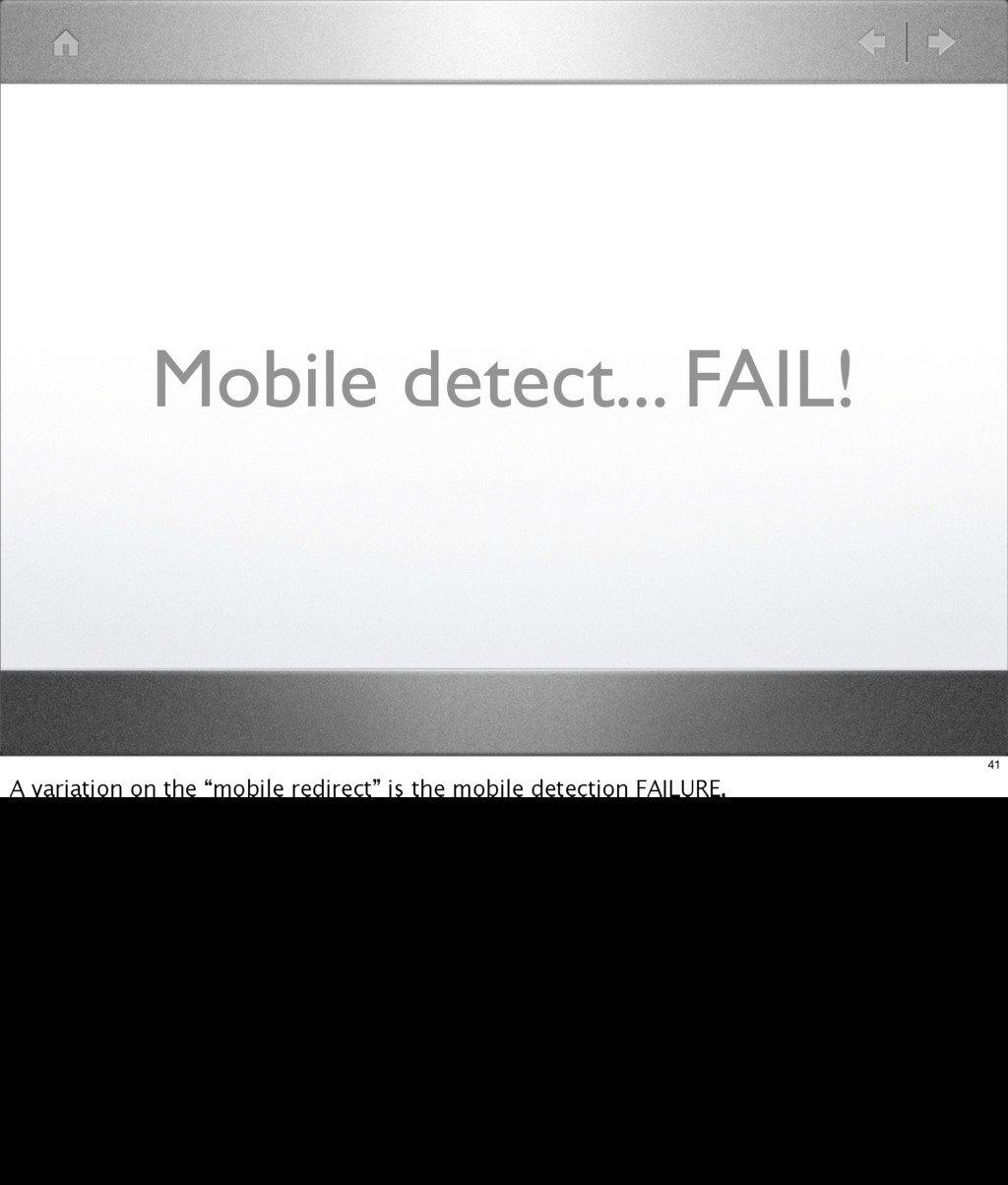 "Mobile detect... FAIL! 41 A variation on the ""m..."