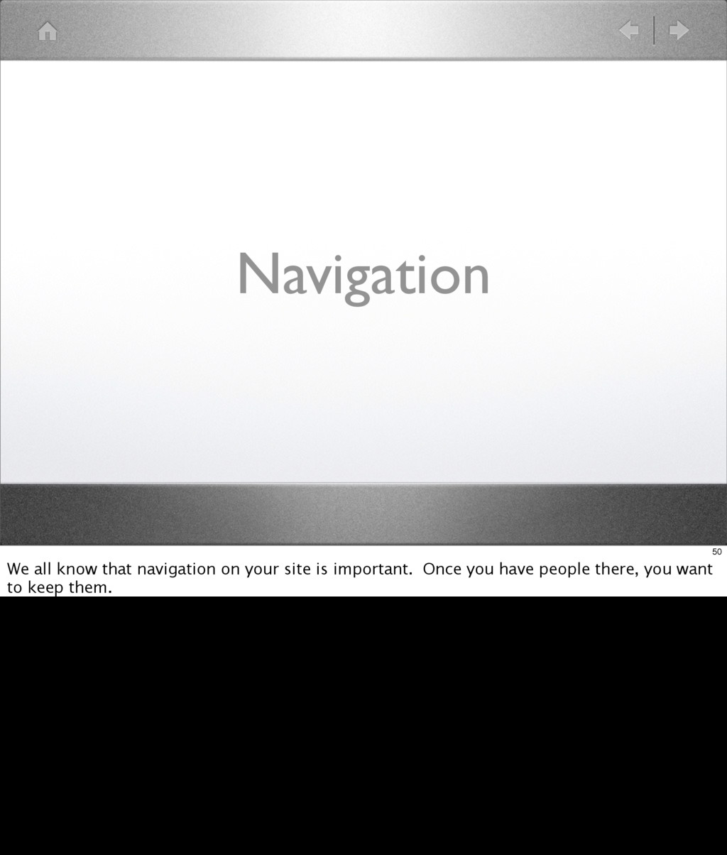 Navigation 50 We all know that navigation on yo...