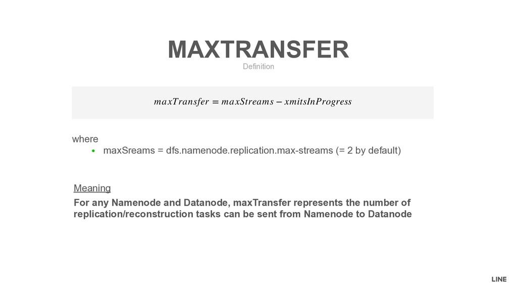 where ● maxSreams = dfs.namenode.replication.ma...