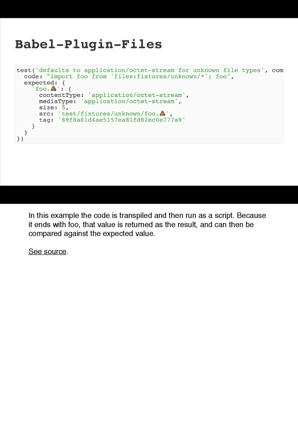 In this example the code is transpiled and then...