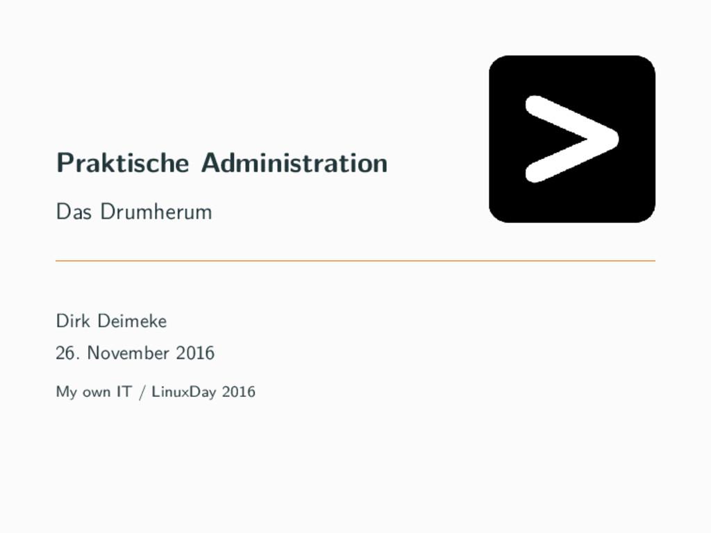 Praktische Administration Das Drumherum Dirk De...