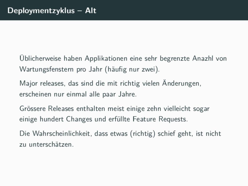 Deploymentzyklus – Alt Üblicherweise haben Appl...