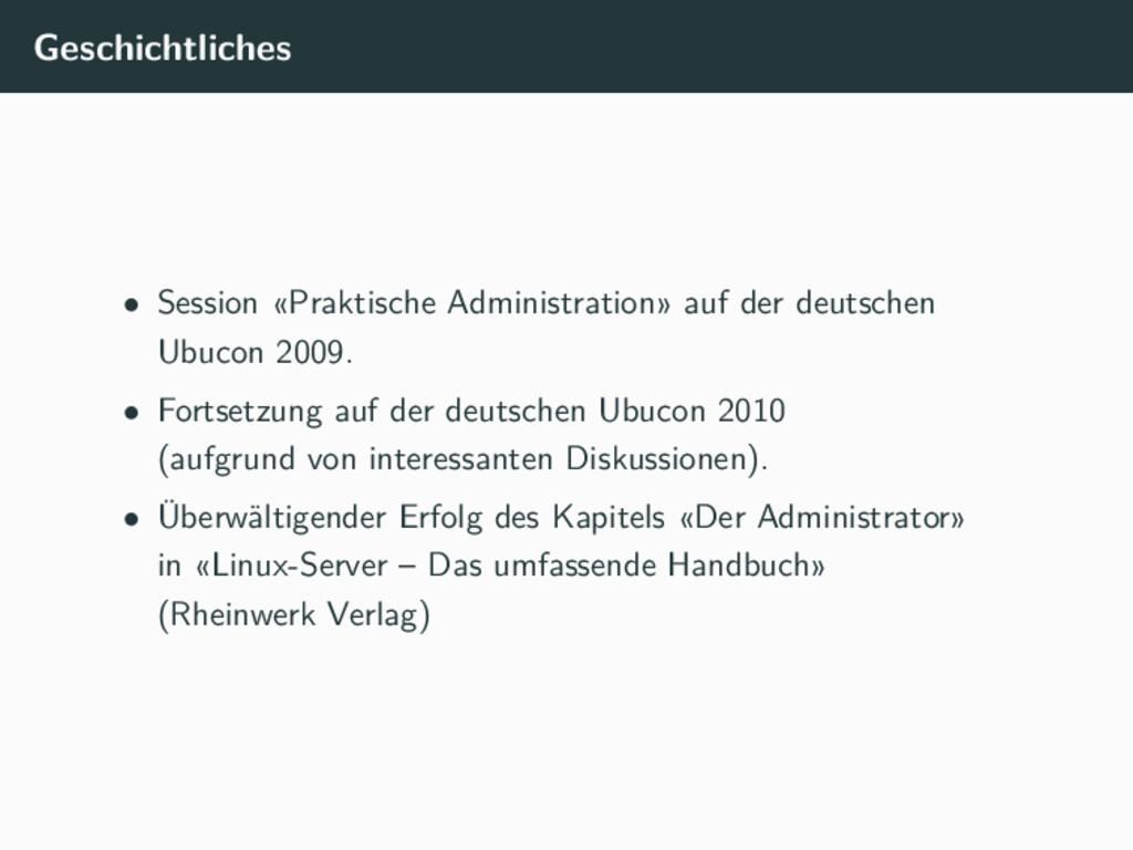 Geschichtliches • Session «Praktische Administr...