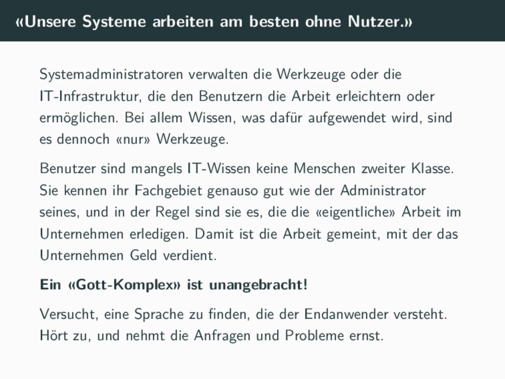 «Unsere Systeme arbeiten am besten ohne Nutzer....