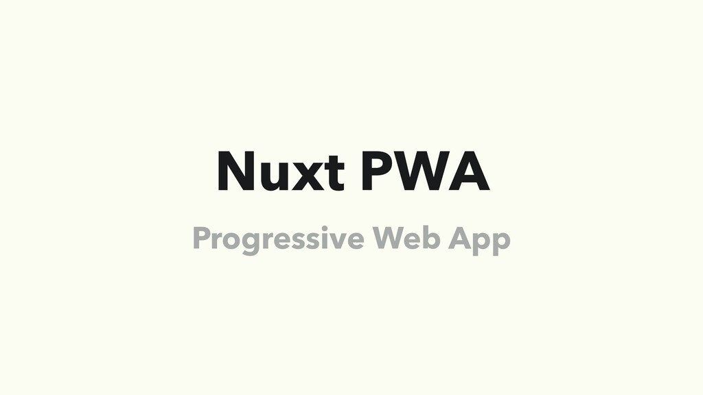 Nuxt PWA Progressive Web App