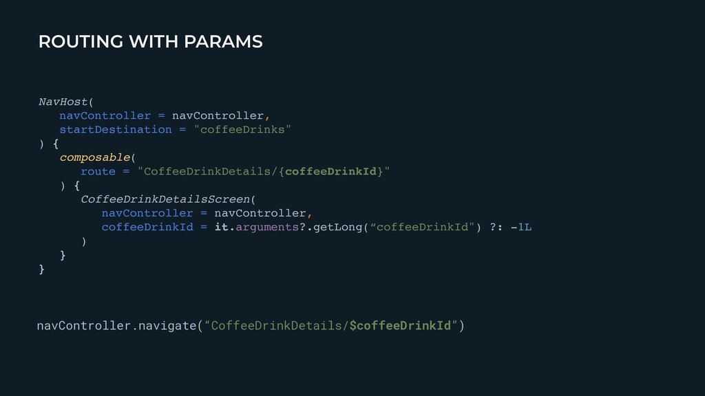 """ROUTING WITH PARAMS navController.navigate(""""Cof..."""