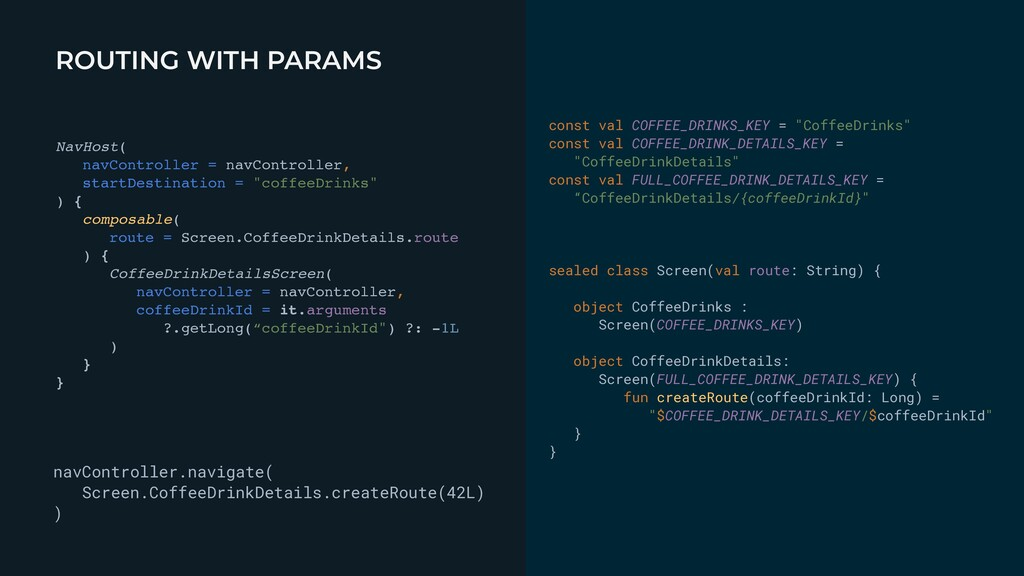 ROUTING WITH PARAMS const val COFFEE_DRINKS_KEY...