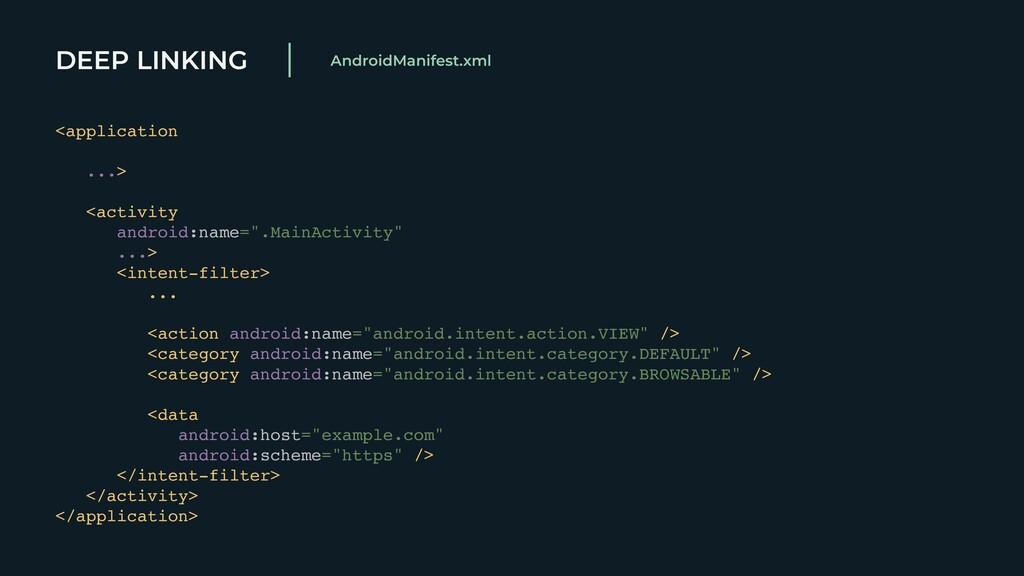 DEEP LINKING <application ... >   <activit y ...