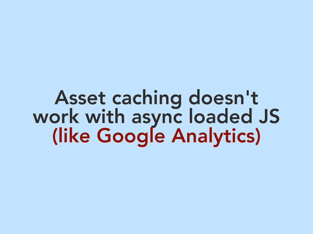 Asset caching doesn't work with async loaded JS...