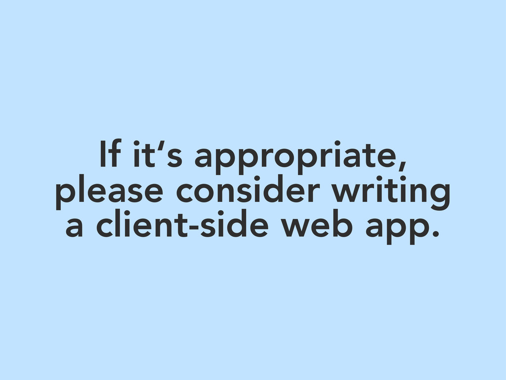 If it's appropriate, please consider writing a ...
