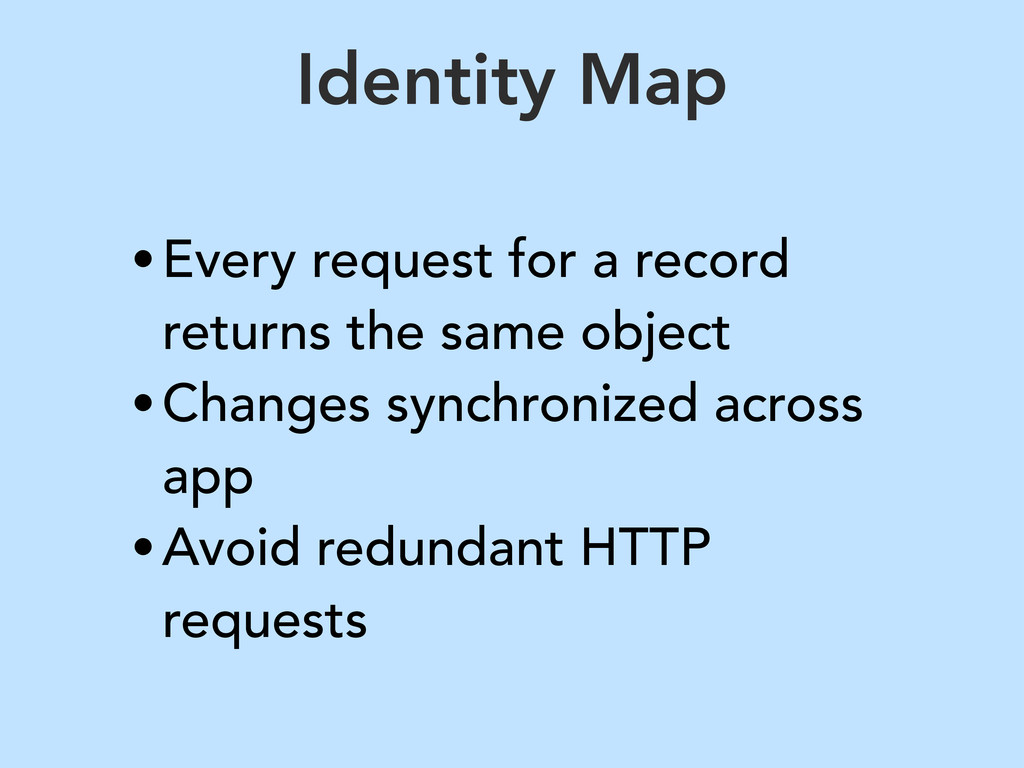 Identity Map •Every request for a record return...