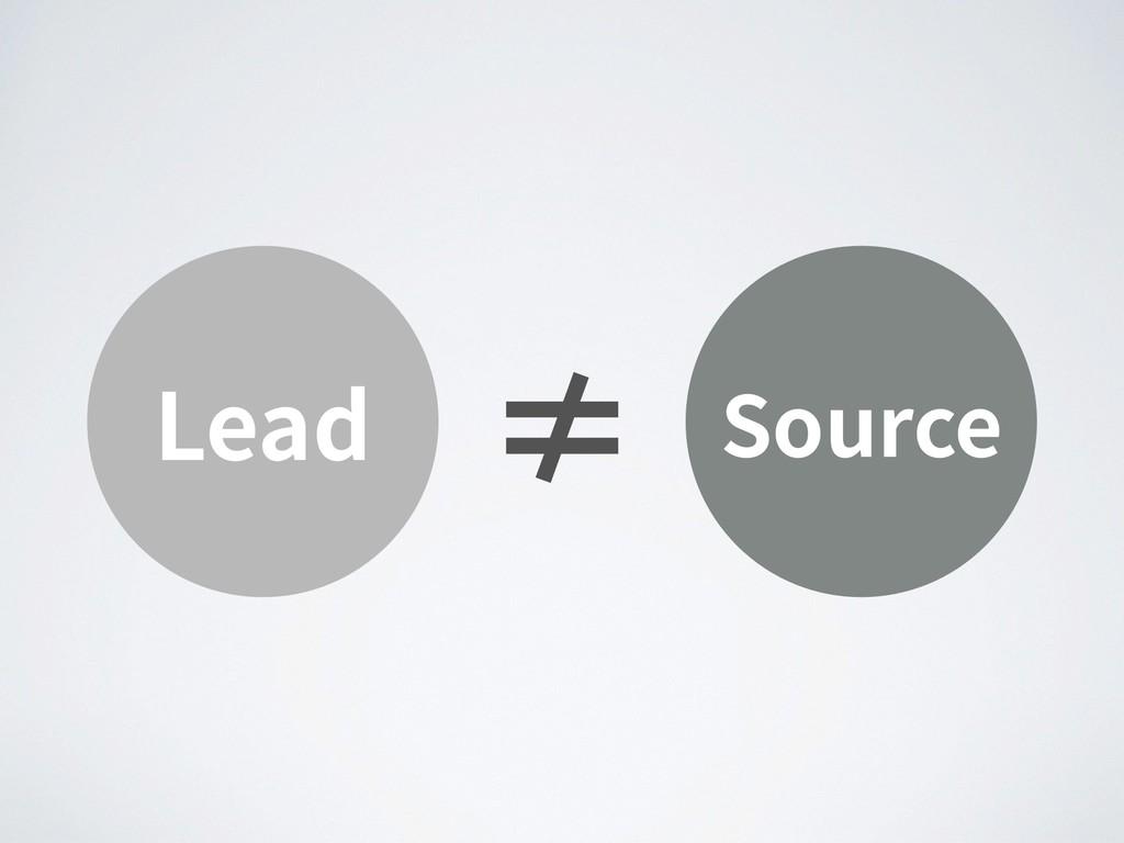 Lead Source ≠