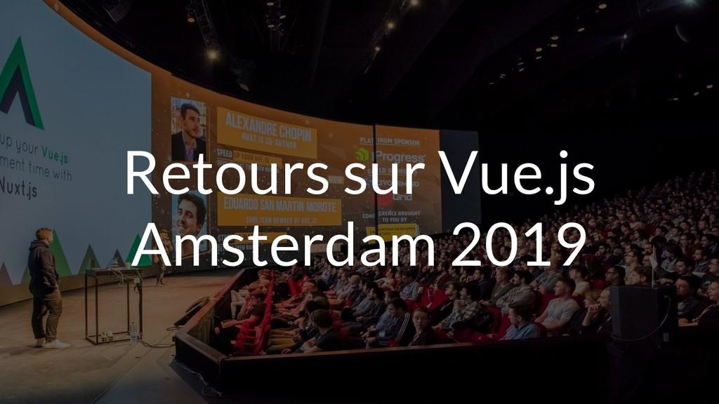Retours sur Vue.js Amsterdam 2019