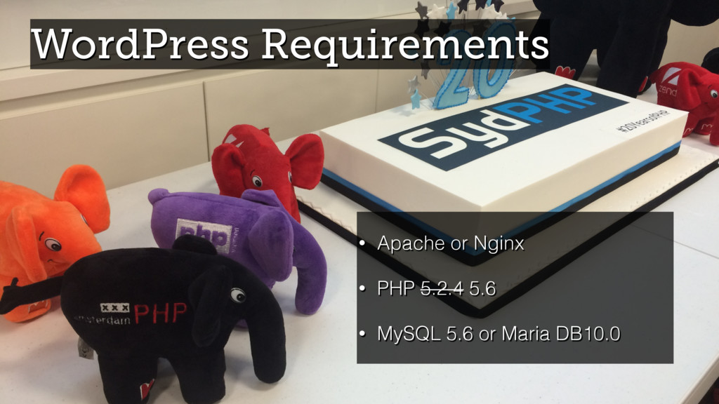 WordPress Requirements • Apache or Nginx • PHP ...