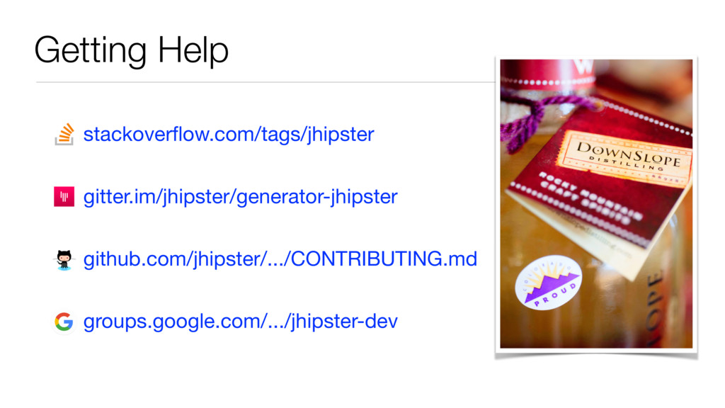 Getting Help stackoverflow.com/tags/jhipster  gi...