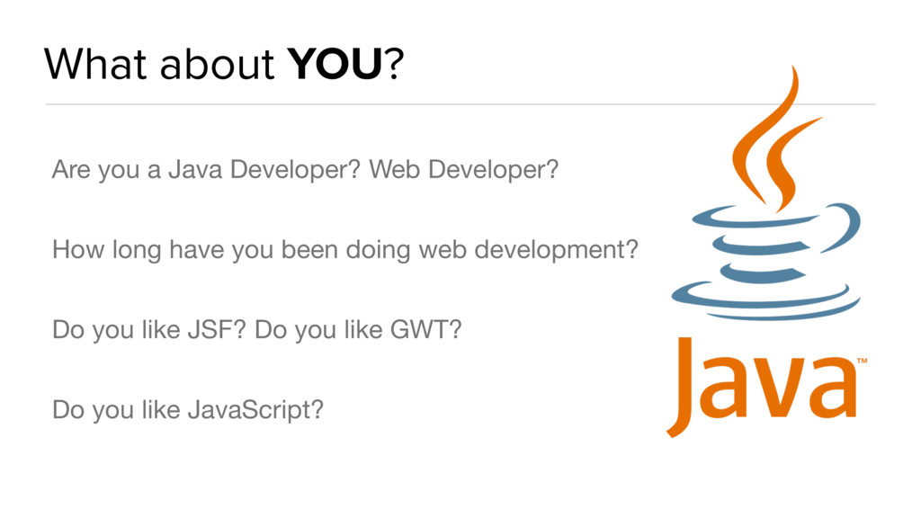 What about YOU? Are you a Java Developer? Web D...