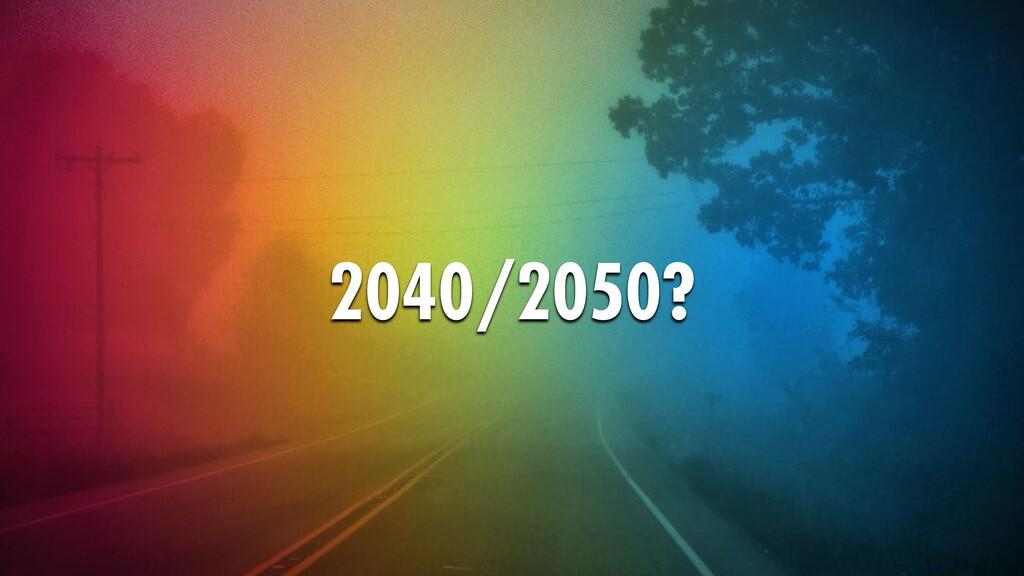 2040/2050?