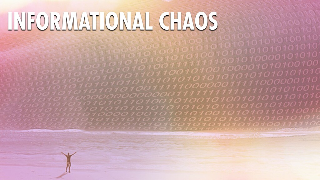 INFORMATIONAL CHAOS
