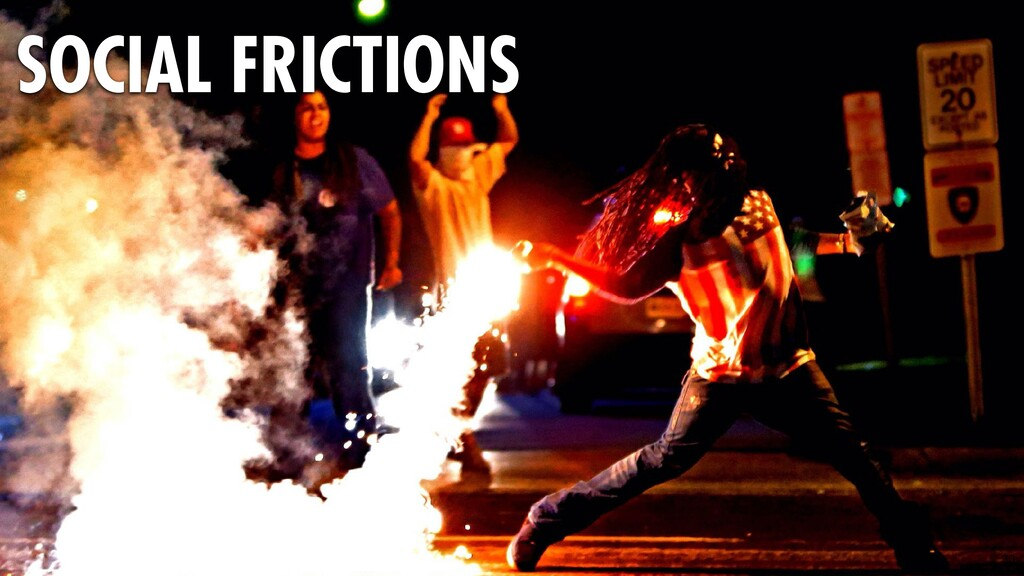 30 SOCIAL FRICTIONS