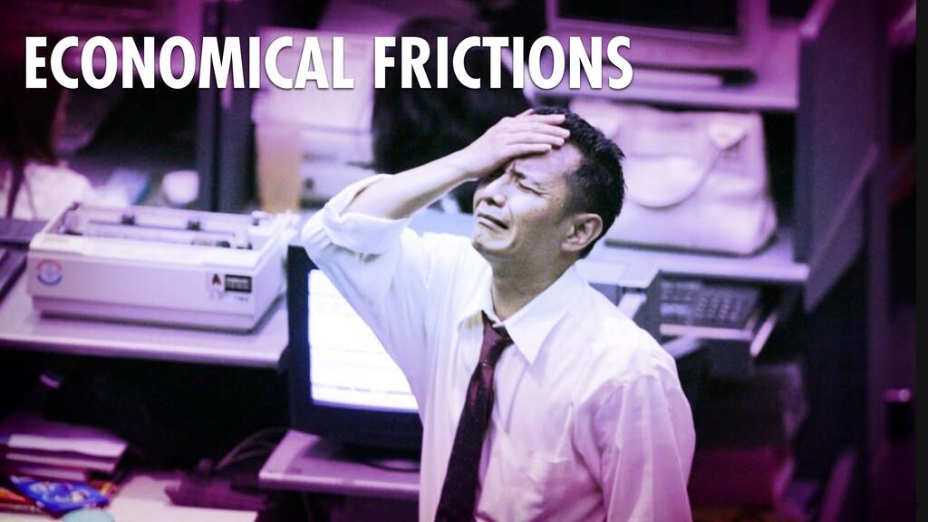 67 ECONOMICAL FRICTIONS