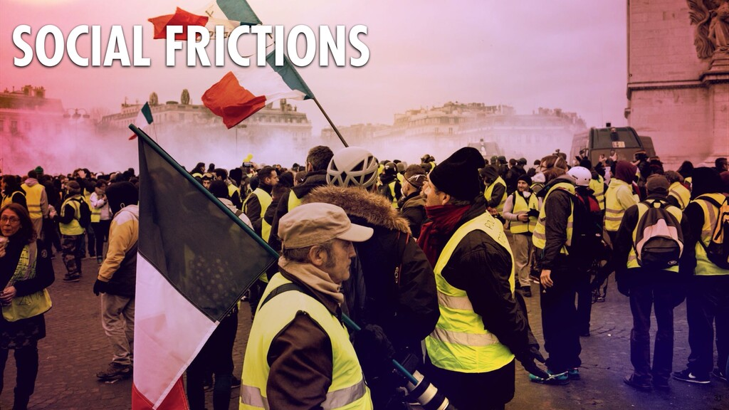31 SOCIAL FRICTIONS