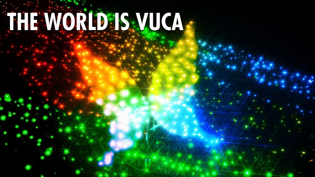 89 THE WORLD IS VUCA