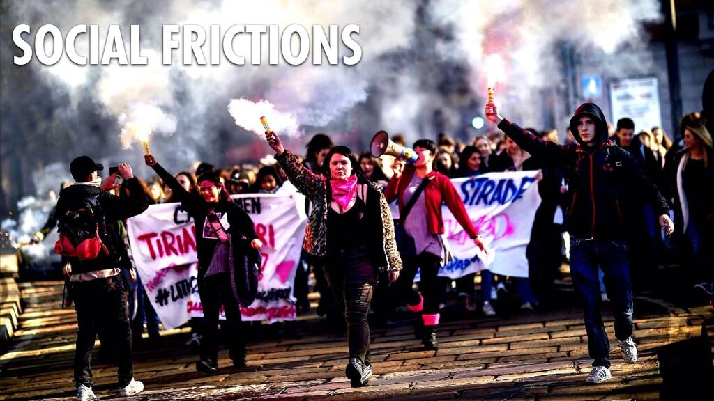 33 SOCIAL FRICTIONS