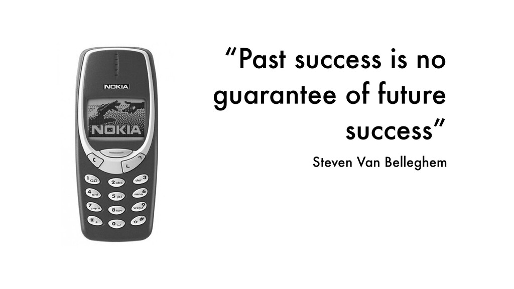 """Past success is no guarantee of future success..."