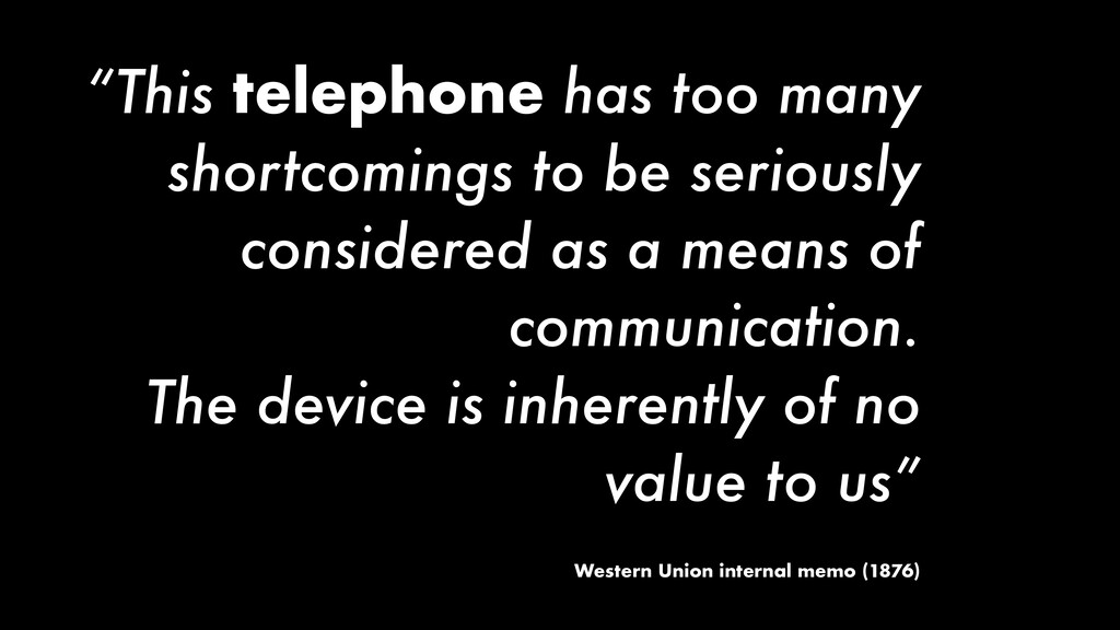 """""""This telephone has too many shortcomings to be..."""