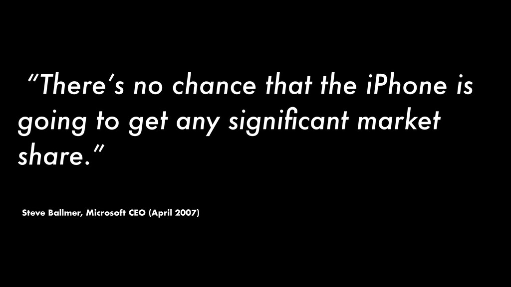 """""""There's no chance that the iPhone is going to ..."""