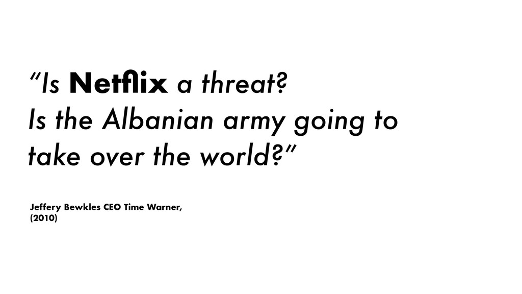 """""""Is Netflix a threat? Is the Albanian army going..."""