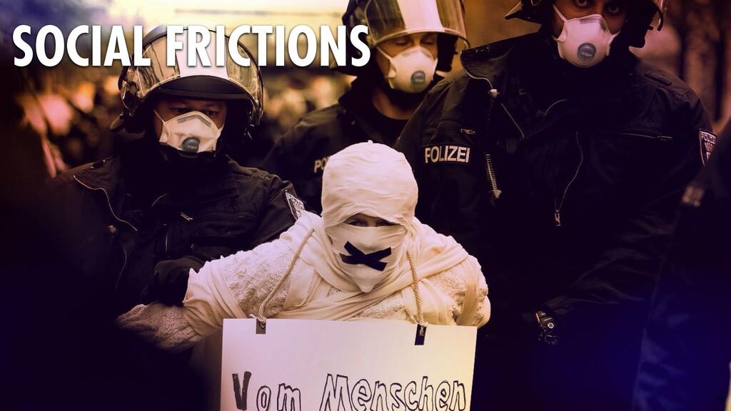 35 SOCIAL FRICTIONS