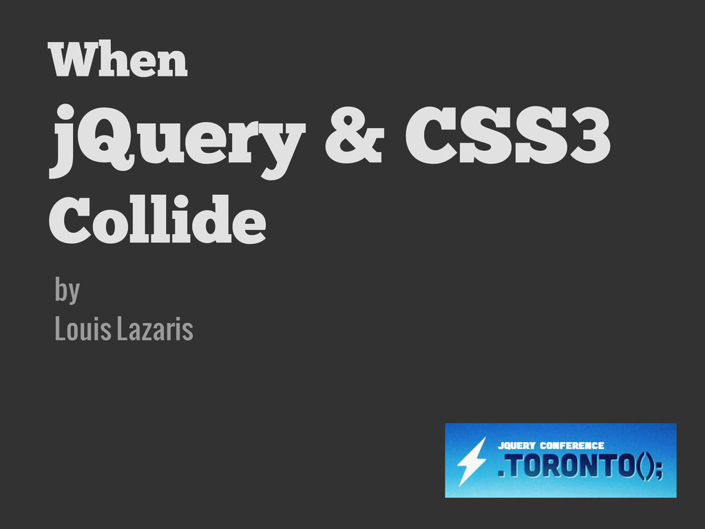 When jQuery & CSS3 Collide by Louis Lazaris