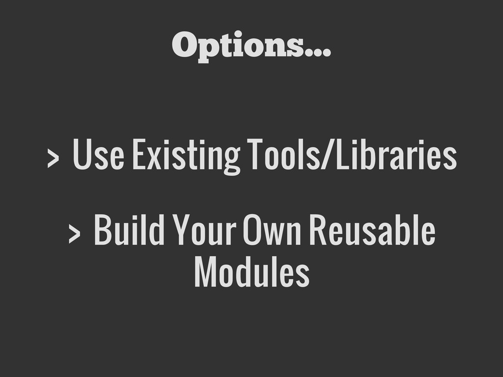 Options... > Use Existing Tools/Libraries > Bui...