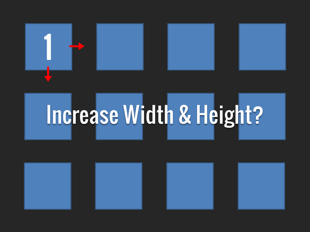 Increase Width & Height?
