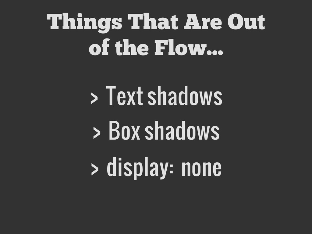Things That Are Out of the Flow... > Text shado...