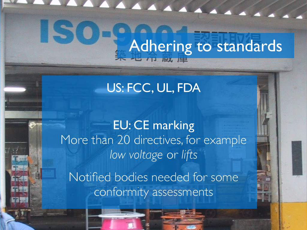 Adhering to standards US: FCC, UL, FDA