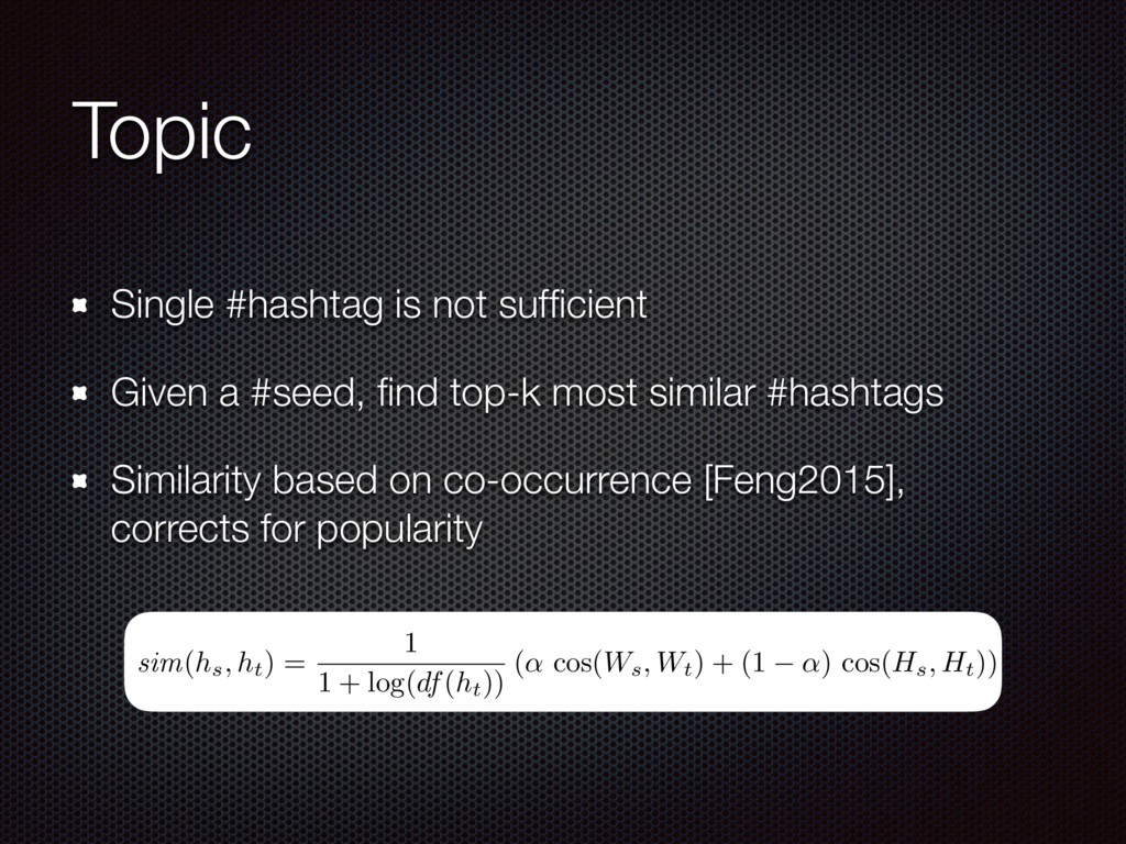 Single #hashtag is not sufficient Given a #seed,...