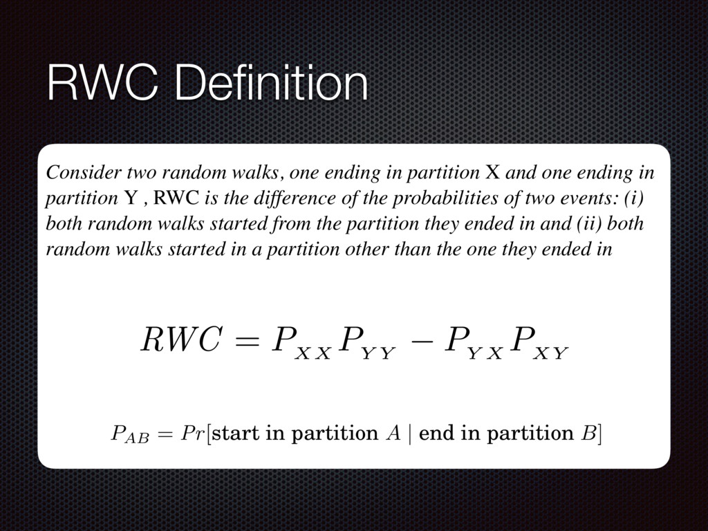 RWC Definition we select one partition at random...